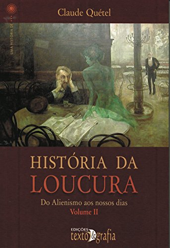 História da Loucura - Volume 2