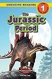 The Jurassic Period: Dinosaur Adventures (Engaging Readers, Level 1)