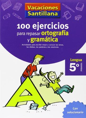 Vacaciones Santillana, lengua, ortografía y gramática, 5 Educación Primaria....