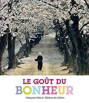 Hardcover Le goût du bonheur [French] Book