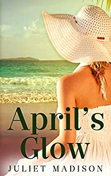 April's Glow (Tarrin's Bay, #4) (Tarrin's Bay Series) by [Juliet Madison]