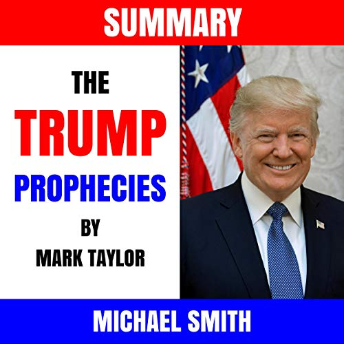 Summary: The Trump Prophecies by Mark Taylor Audiobook By Michael Smith cover art