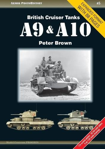 British Cruiser Tanks A9 & A10 (Armor Photohistory, Band 5)