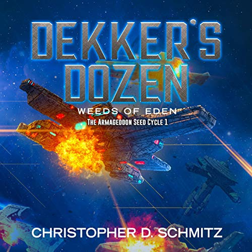 Dekker's Dozen: Weeds of Eden audiobook cover art