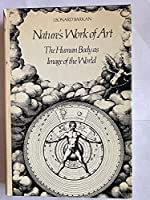 Nature's Work of Art: Human Body as Image of the World