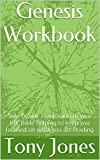 Genesis Workbook: Side-bySide companion to your KJV Bible helping to keep you...