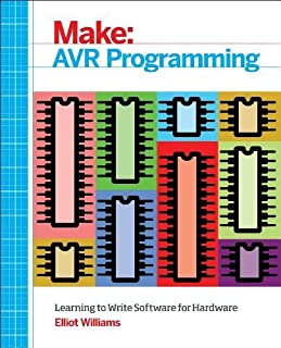 AVR Programming: Learning to Write Software for Hardware by Elliot Williams(2014-02-17)