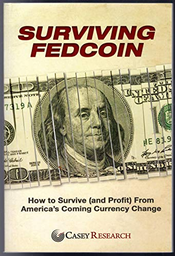 Surviving Fedcoin: How to Survive (and Profit) From America's Coming Currency Change