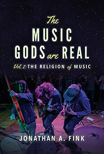 The Music Gods are Real: Volume 2 - The Religion of Music (2)