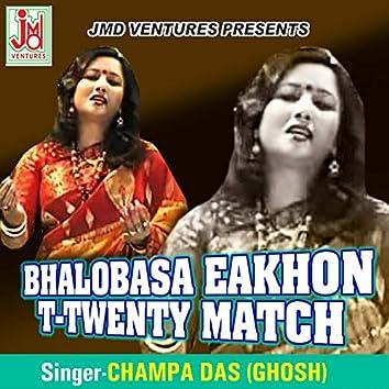Bhalobasa Eakhon T-Twenty Match (Bengali)