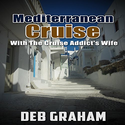 Mediterranean Cruise with the Cruise Addict's Wife audiobook cover art