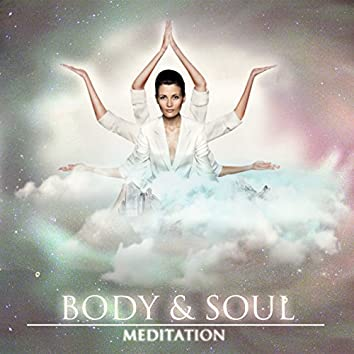 Body & Soul Meditation (Pure Self-Help Songs & Sounds to Alleviate Pain Worry & Frustration)