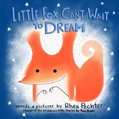 Compare Textbook Prices for Little Fox Can't Wait to Dream: A Rhyming Bedtime Story  ISBN 9781732745902 by Pechter, Rhea,Pechter, Rhea