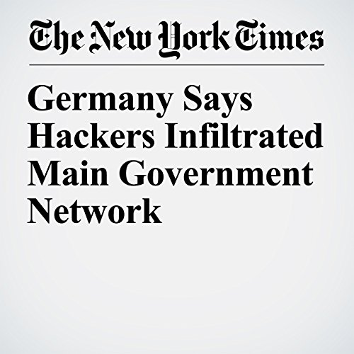Germany Says Hackers Infiltrated Main Government Network copertina