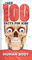 The Human Body (Over 100 Facts for Kids)