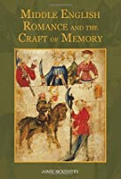 Middle English Romance and the Craft of Memory (Studies in Medieval Romance) by Jamie McKinstry(2015-10-15)