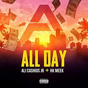 All Day (feat. HK Meek)