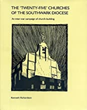 The 'twenty-five' Churches of the Southwark Diocese: an inter-war campaign of church building