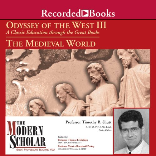 The Modern Scholar: Odyssey of the West III: A Classic Education through the Great Books: The Medieval World                   By:                                                                                                                                 Prof. Timothy Shutt,                                                                                        Prof. Thomas F. Madden,                                                                                        Prof. Monica Brzezinski Potkay                               Narrated by:                                                                                                                                 Prof. Timothy Shutt,                                                                                        Prof. Thomas F. Madden,                                                                                        Prof. Monica Brzezinski Potkay                      Length: 8 hrs and 46 mins     54 ratings     Overall 4.1