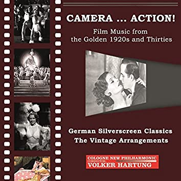 Camera... Action!: German Silverscreen Classics – The Vintage Arrangements