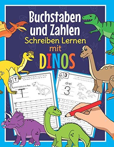 Buchstaben und Zahlen Schreiben Lernen mit Dinos: Perfekt für kleine Dinosaurier Fans | Alphabet und Zahlen Übungsheft für Kindergarten, Vorschule und 1. Klasse