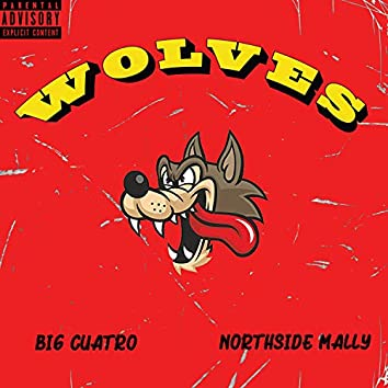 Wolves (feat. Northside Mally)