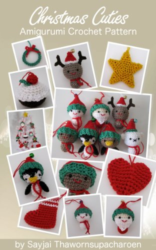 Christmas Cuties Amigurumi Crochet Pattern (Chrismas Ornaments Book 2)