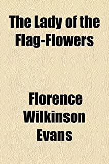 The Lady of the Flag-Flowers