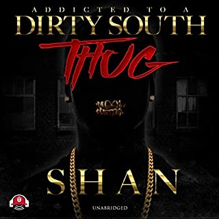 Addicted to a Dirty South Thug audiobook cover art