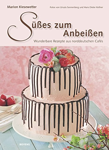 Süßes zum Anbeißen: Wunderbare Rezepte aus norddeutschen Cafés