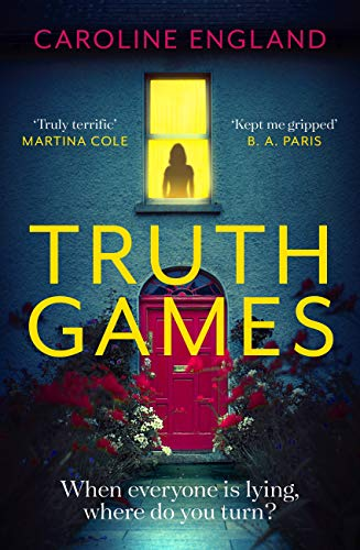 Truth Games: the gripping, twisty, page-turning tale of one woman's secret past by [Caroline England]