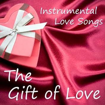 Instrumental Love Songs - The Gift of Love - Love Songs