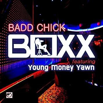 Badd Chick (feat. Young Money Yawn)