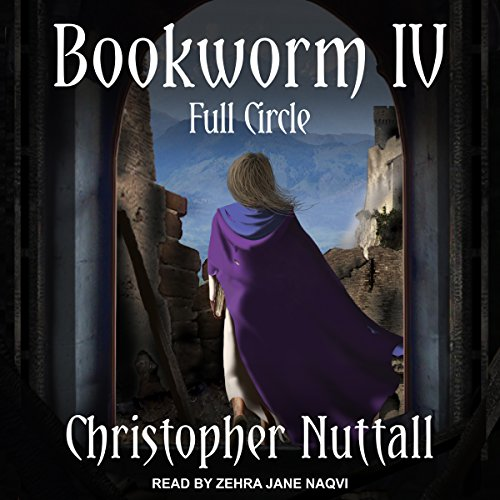 Bookworm IV: Full Circle     Bookworm Series, Book 4              By:                                                                                                                                 Christopher Nuttall                               Narrated by:                                                                                                                                 Zehra Jane Naqvi                      Length: 13 hrs and 8 mins     237 ratings     Overall 4.6