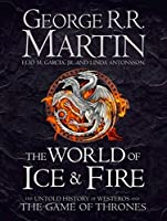 The World of Ice and Fire: The Untold History of Westeros and the Game of Thrones by et al. George R. R. Martin(2014-10-28)