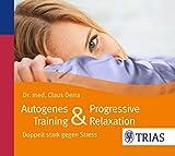 Autogenes Training & Progressive Relaxation - Hörbuch: Doppelt stark gegen Stress (Reihe TRIAS...