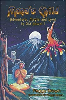 Mana's Child: Adventure, Magic and Love in Old Hawaii