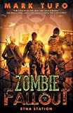 Zombie Fallout 11: Etna Station (Volume 11)