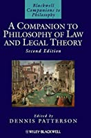 A Companion to Philosophy of Law and Legal Theory (Blackwell Companions to Philosophy)