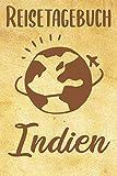 Reisetagebuch Indien: Reisebuch| Reise Tagebuch A5, Reisejournal für Reisende