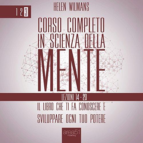 Corso completo in Scienza della Mente Volume 3: lezioni 14-20  Audiolibri