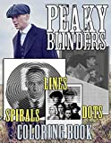 Peaky Blinders Dots Lines Spirals Coloring Book: The Ultimate Coloring Book for Peaky Blinders Fan