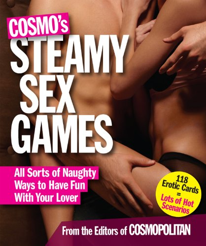 Cosmo's Steamy Sex Games: All Sorts of Naughty Ways to Have Fun with Your Lover