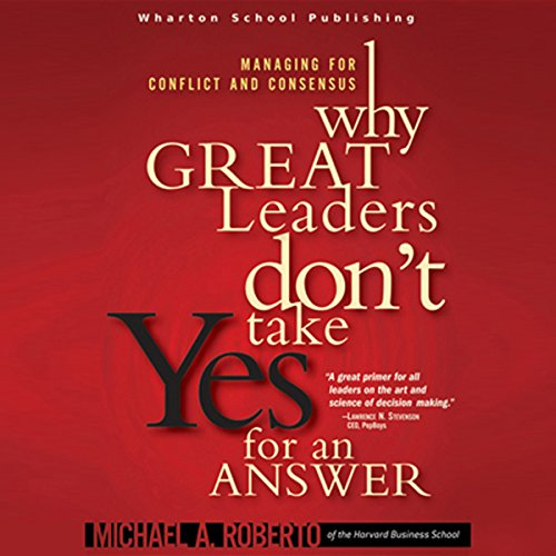 Why Great Leaders Don't Take Yes for an Answer audiobook cover art