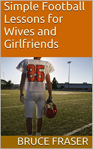 Simple Football Lessons for Wives and Girlfriends (English Edition)