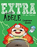 Extra Mortelle Adèle T4 - L'expérience interdite - Bayard Jeunesse - 07/06/2017