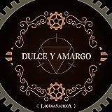 Dulce y Amargo