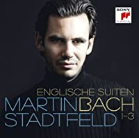 Vol. 1 Bach: English Suites by Martin Stadtfeld (2013-11-05)