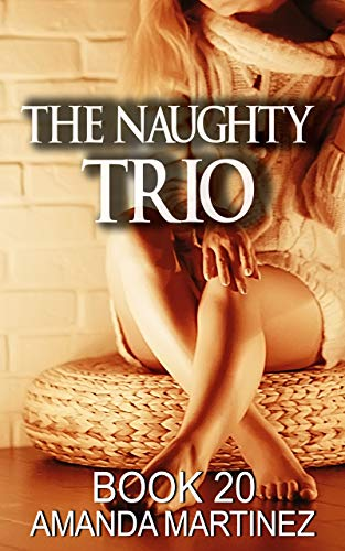 The Naughty Trio (Book 20)