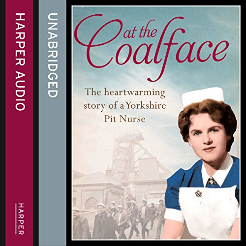 At the Coalface: The memoir of a pit nurse cover art